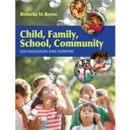 Child, Family, School, Community: Socialization and Support, 8th Edition