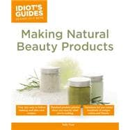 Idiot's Guides: Making Natural Beauty Products