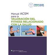 Manual ACSM para la valoraci�n del fitness relacionado con la salud