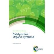 Catalyst-free Organic Synthesis 9781782624127R