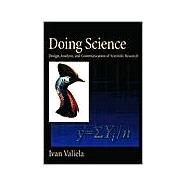 Doing Science : Design, Analysis, and Communication of Scientific Research