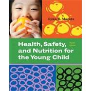 Health, Safety, and Nutrition for the Young Child, 8th Edition
