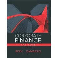 Corporate Finance : The Core Plus NEW MyFinanceLab with Pearson EText --- Access Card Package