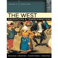 West, The: Encounters & Transformations, Volume 2 (since 1550)