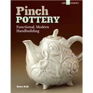 Pinch Pottery Functional, Modern Handbuilding