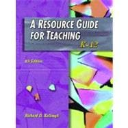 Resource Guide for Teaching:K-12, A