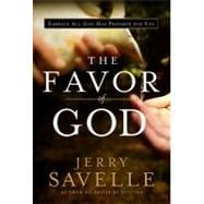 The Favor of God Embrace All God Has Prepared for You