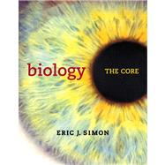 Biology The Core Plus MasteringBiology with eText -- Access Card Package