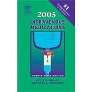 Intravenous Medications 2005 : A Handbook for Nurses and Allied Health Professionals