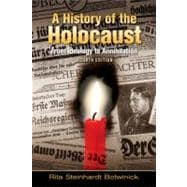 A History of the Holocaust From Ideology to Annihilation
