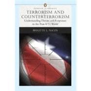 Terrorism and Counterterrorism : Understanding Threats and Responses in the Post-9/11 World