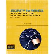 Security Awareness : Applying Pracitical Security in Your World