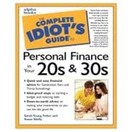 The Complete Idiot's Guide to Personal Finance in Your 20s and 30s