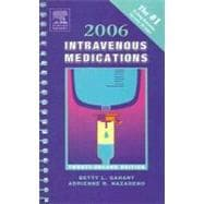 Intravenous Medications 2006 : A Handbook for Nurses and Allied Health Professionals