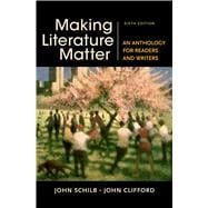 Making Literature Matter An Anthology for Readers and Writers