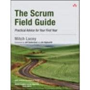 The Scrum Field Guide Practical Advice for Your First Year