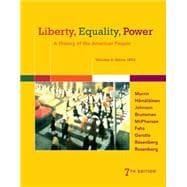 Liberty, Equality, Power A History of the American People, Volume 2: Since 1863