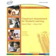 Classroom Assessment for Student Learning : Doing It Right--Using It Well