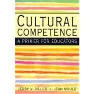Cultural Competence A Primer for Educators (with InfoTrac)