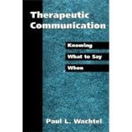 Therapeutic Communication Knowing What to Say When
