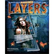 Layers The Complete Guide to Photoshop's Most Powerful Feature
