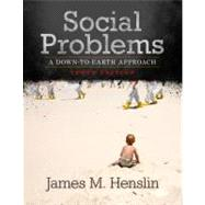 SOCIAL PROBLEMS: A DOWN-TO-EARTH APPROACH, 10/e