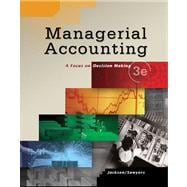 Managerial Accounting : Focus on Decision Making