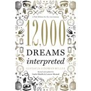 12,000 Dreams Interpreted A New Edition for the 21st Century