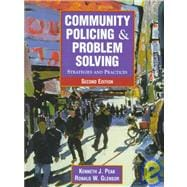 Community Policing and Problem Solving : Strategies and Practices
