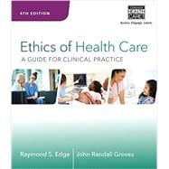 Ethics of Health Care Guide for Clinical Practice, 4th Edition