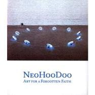 NeoHooDoo : Art for a Forgotten Faith