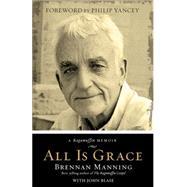 All Is Grace A Ragamuffin Memoir