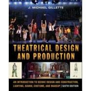 Theatrical Design and Production : An Introduction to Scenic Design and Construction, Lighting, Sound, Costume, and Makeup