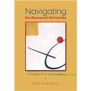 Navigating the Research University A Guide for First-Year Students