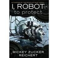 I, Robot : To Protect