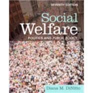 Social Welfare Politics and Public Policy (with Themes of the Times for Social Welfare Policy)