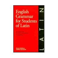 English Grammar for Students of Latin : The Study Guide for Those Learning Latin