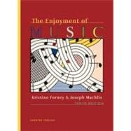 The Enjoyment of Music: An Introduction to Perceptive Listening (Shorter Edition Textbook & Resource DVD)