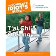 The Complete Idiot's Guide to T'ai Chi and QiGong Illustrated, 3E
