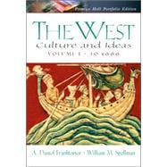 West, The: Culture and Ideas, Prentice Hall Portfolio Edition, Volume One: to 1660