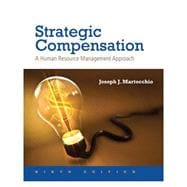Strategic Compensation A Human Resource Management Approach Plus MyManagementLab with Pearson eText -- Access Card Package