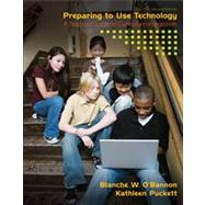 Preparing to Use Technology A Practical Guide to Curriculum Integration