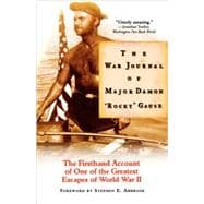 The War Journal of Major Damon Rocky Gause The Firsthand Account of One of the Greatest Escapes of World War II - Gause, Major Damon Rocky