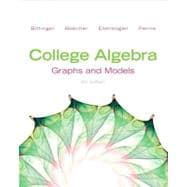 College Algebra Graphs and Models and Graphing Calculator Manual