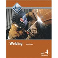 Welding Level 4 Trainee Guide