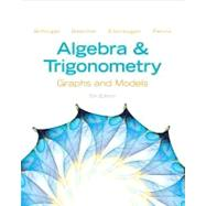 Algebra and Trigonometry Graphs and Models and Graphing Calculator Manual Package