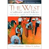 West, The: Culture and Ideas, Prentice Hall Portfolio Edition, Volume Two: 1400 to the Present