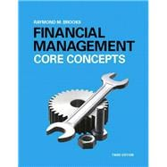 Financial Management Core Concepts Plus MyFinanceLab with Pearson eText -- Access Card Package