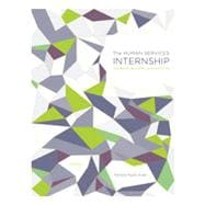 The Human Services Internship: Getting the Most from Your Experience, 3rd Edition