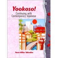 Yookoso! Continuing with Contemporary Japanese (Student Edition + Listening Comprehension Audio CD)